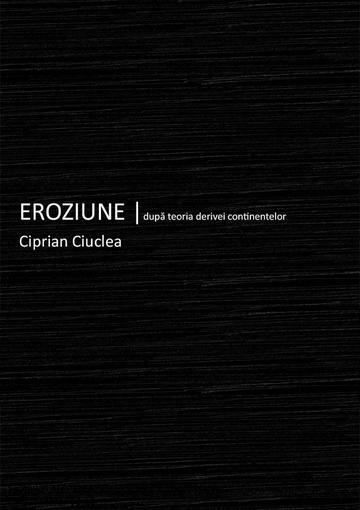 Ciprian Ciuclea - Eroziune