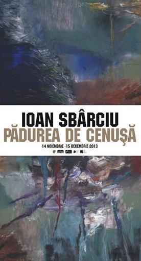 Ioan Sbârciu - Padurea de cenusa