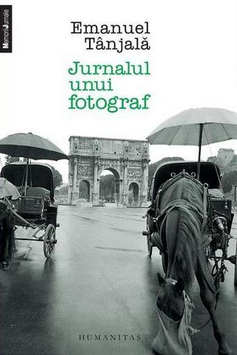 Emanuel Tânjală - Jurnalul unui fotograf